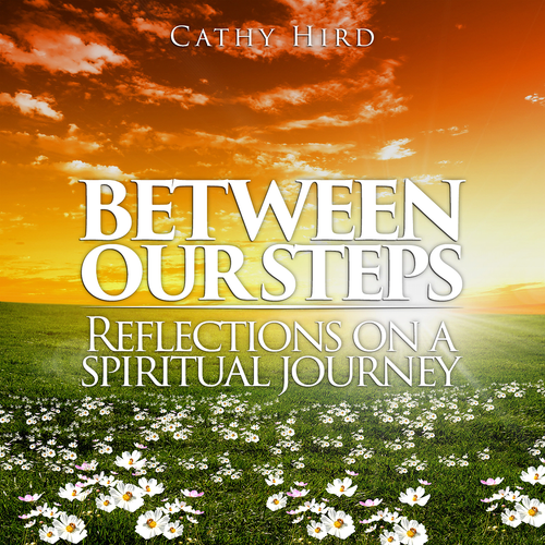 Between Our Steps: Reflections on a Spiritual Journey