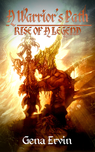 A Warrior's Path: Rise of a Legend Chronicles of the Originators #1