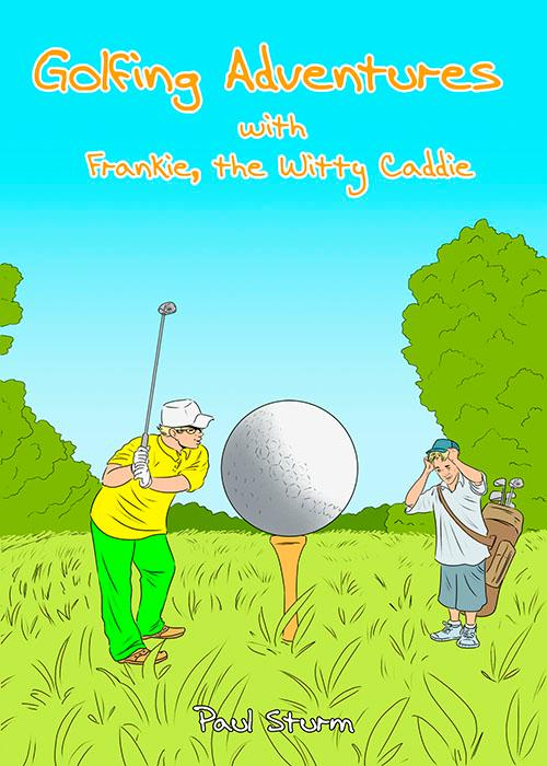 Golfing Adventures with Frankie, the Witty Caddie (All Titles Ship After Release Date)