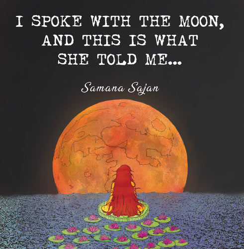 I Spoke With the Moon and This is What She Told Me