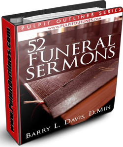 52 Funeral Sermon Outlines