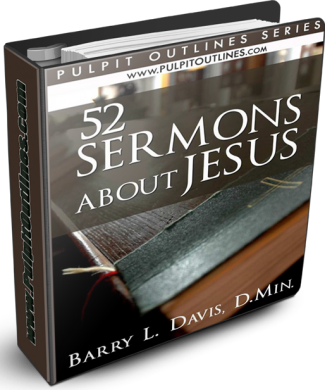 52 Sermon Outlines About Jesus