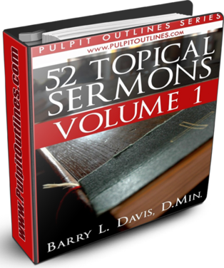 52 Topical Sermon Outlines Volume 1