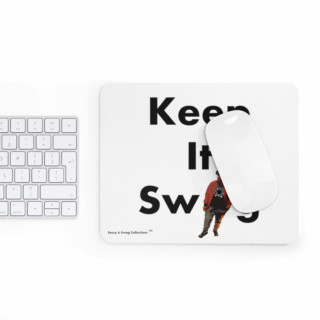 Sassy & Swag Collections - Keep It Swag Mousepad