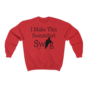Sassy & Swag Collections - I Make This Sweatshirt Swag Heavy Blend™ Crewneck Sweatshirt