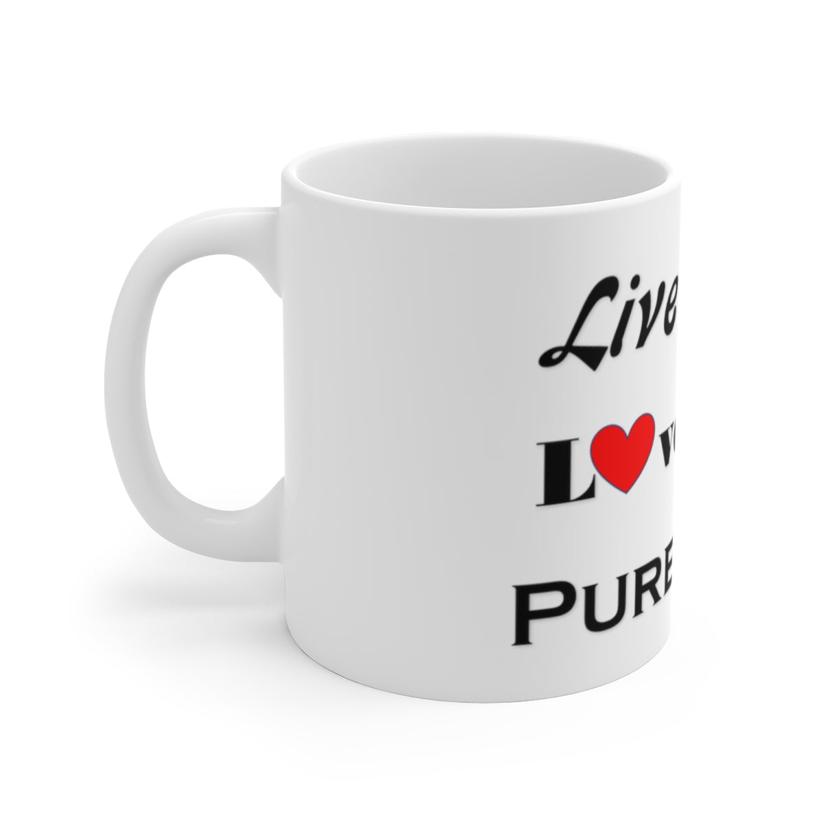 Sassy & Swag Collections - Live Sassy Love Sassy Pure Sassy White Ceramic Mug