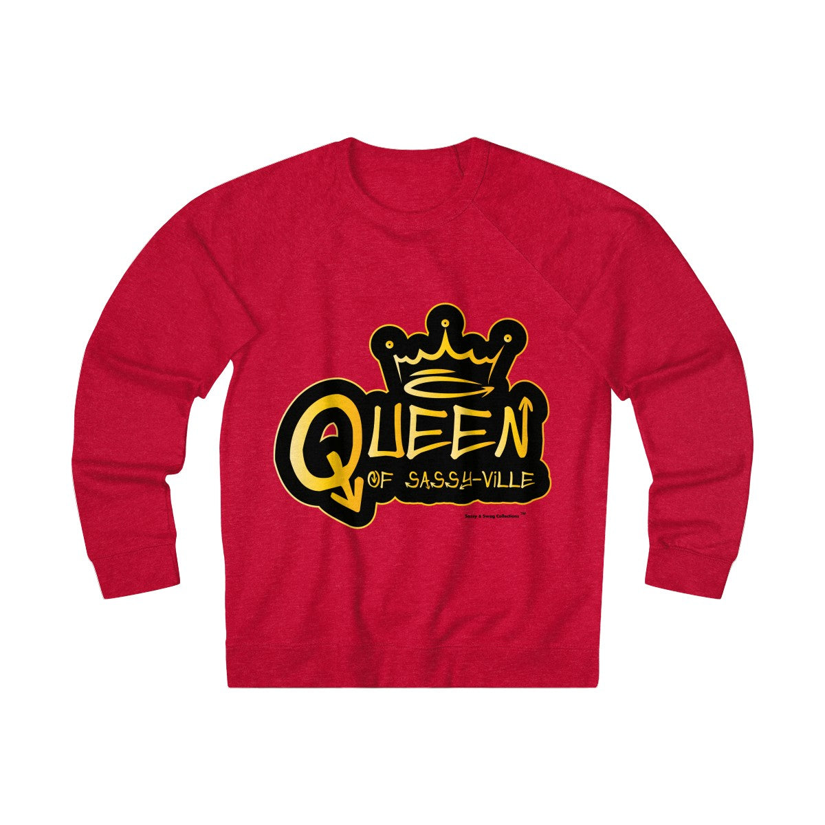 Sassy & Swag Collections - Queen of Sassy-ville Women's French Terry Crew