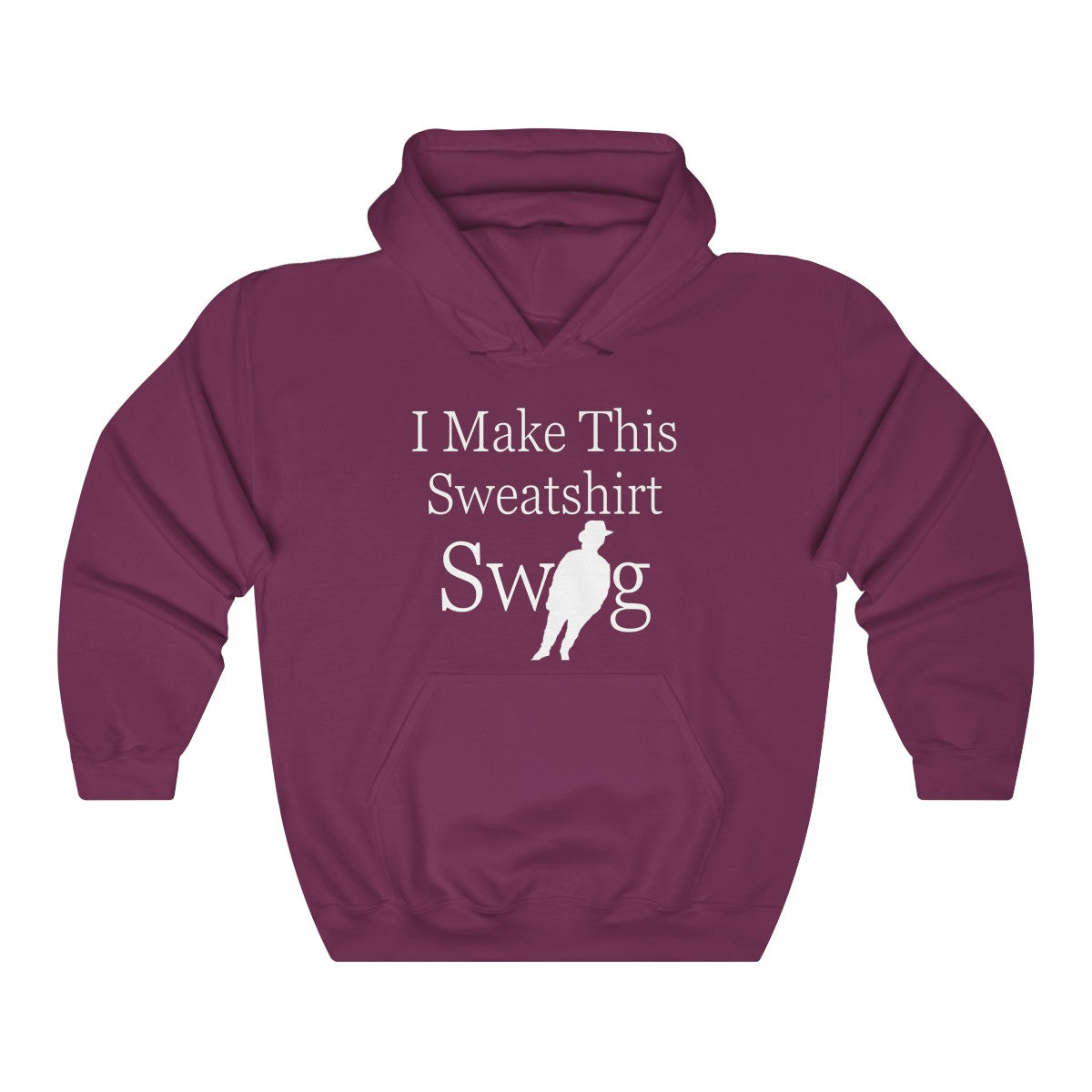 I Make This Sweatshirt Swag Heavy Blend™ Hooded Sweatshirt