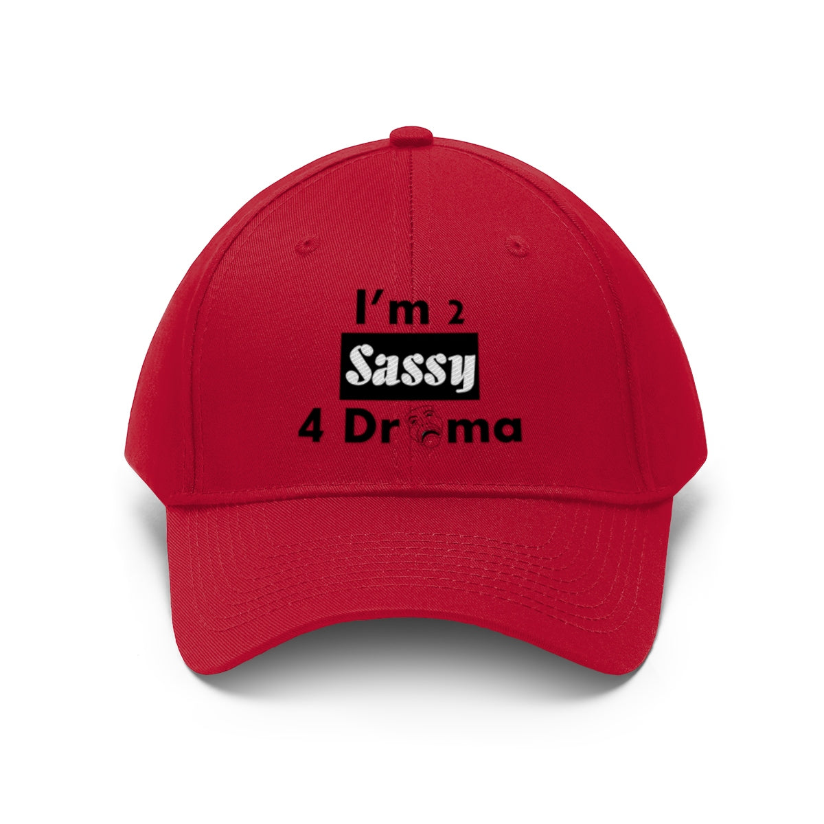 Sassy & Swag Collections - I'm 2 Sassy 4 Drama Women's Twill Hat