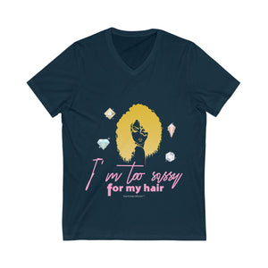 Sassy & Swag Collections - I'm Too Sassy For My Hair Jersey Short Sleeve V-Neck Tee