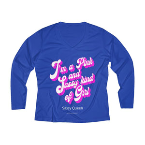 Sassy & Swag Collections - I'm a Pink and Sassy Kind of Girl Women's Long Sleeve Performance V-neck Tee