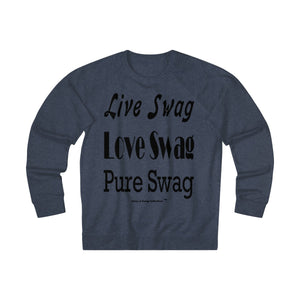 Sassy & Swag Collections - Live Swag Love Swag Pure Swag Men's French Terry Crew