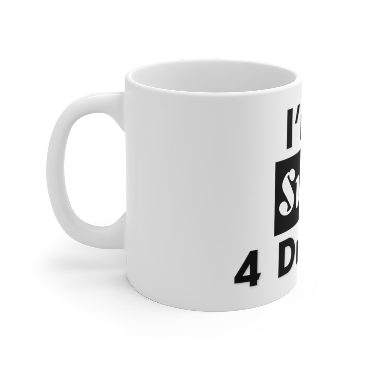Sassy & Swag Collections - I'm 2 Swag 4 Drama White Ceramic Mug