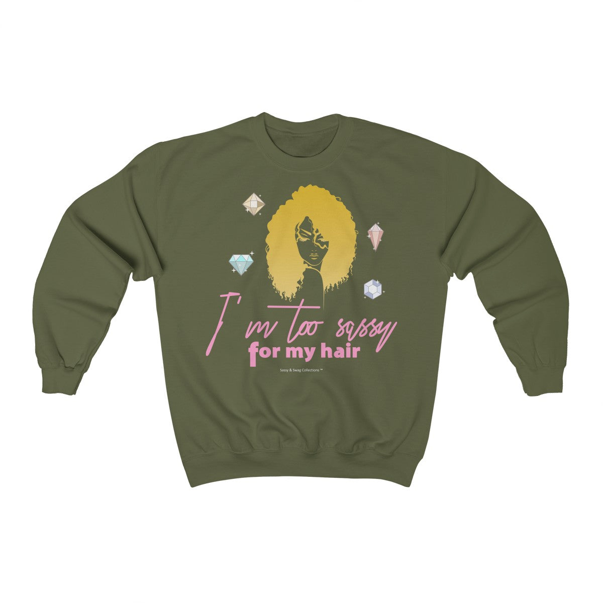 Sassy & Swag Collections - I'm Too Sassy for My Hair Heavy Blend™ Crewneck Sweatshirt