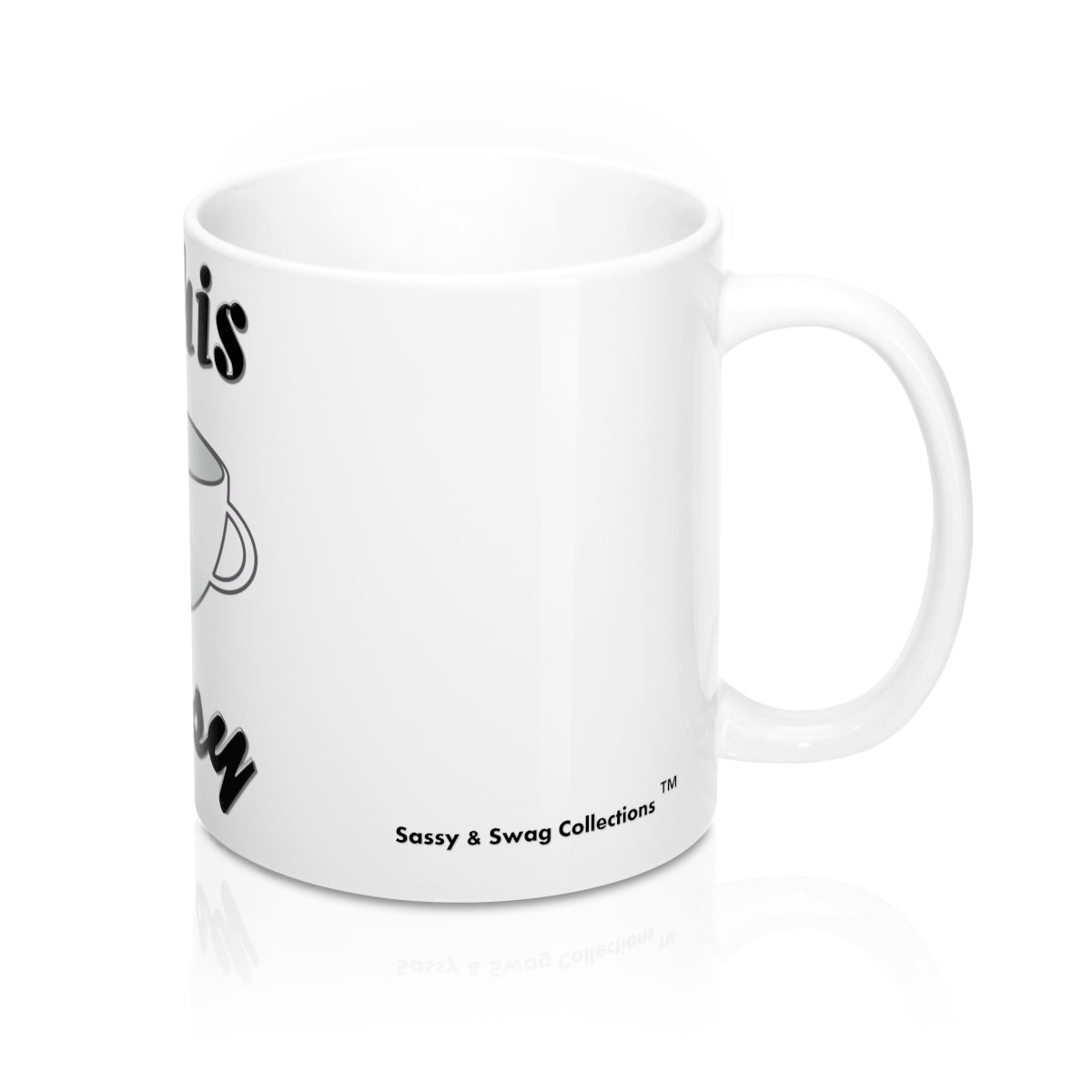 Sassy & Swag Collections - I'm His Cup of Sassy Mug 11oz