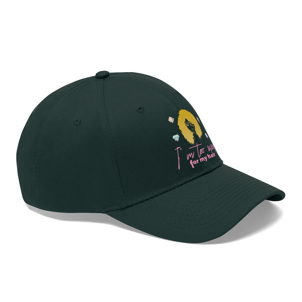 I'm Too Sassy For My Hair Women's Twill Hat