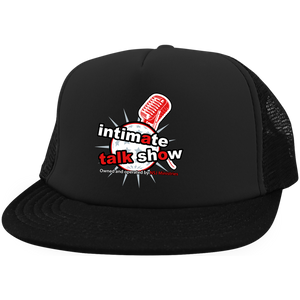 Intimate Talk Show Trucker Hat with Snapback