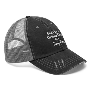 Sassy & Swag Collections - Don't Be a Drama King Be a Swag King Trucker Hat