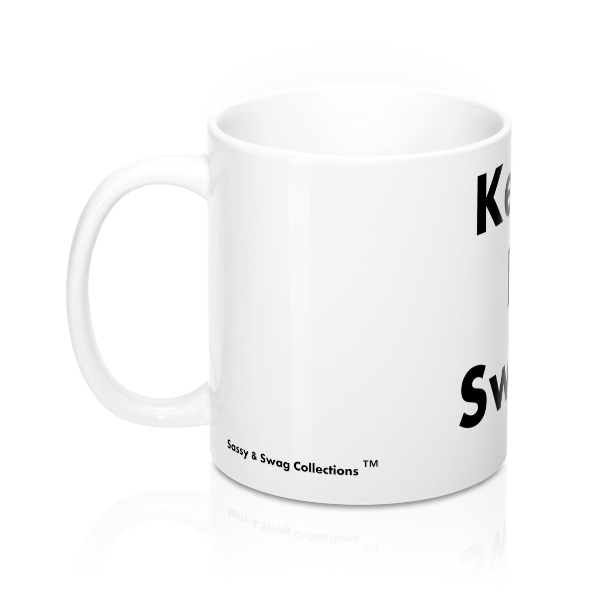 Sassy & Swag Collections - Keep It Swag Mug 11oz
