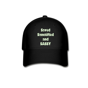 Saved Sanctified and SASSY Baseball Cap - black