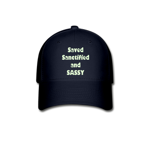 Saved Sanctified and SASSY Baseball Cap - navy