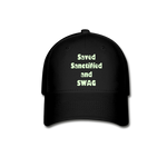 Saved Sanctified and SWAG Baseball Cap - black