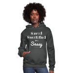 Saved Sanctified and Sassy Women's Hoodie - asphalt