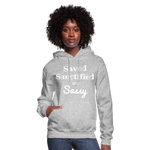 Saved Sanctified and Sassy Women's Hoodie - heather gray