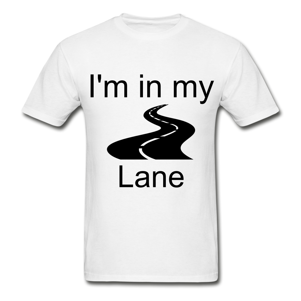 I'm In My Lane Hanes Adult Tagless T-Shirt - white