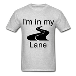 I'm In My Lane Hanes Adult Tagless T-Shirt - heather gray