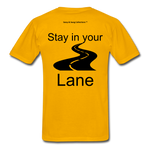 I'm In My Lane Hanes Adult Tagless T-Shirt - gold