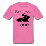 I'm In My Lane Hanes Adult Tagless T-Shirt - hot pink