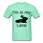 I'm In My Lane Hanes Adult Tagless T-Shirt - deep mint