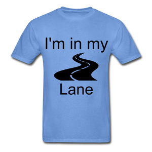 I'm In My Lane Hanes Adult Tagless T-Shirt - carolina blue