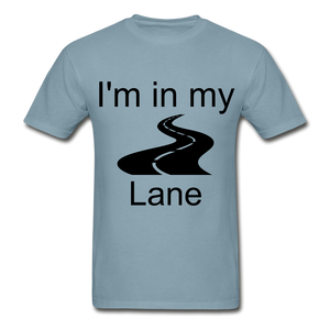 I'm In My Lane Hanes Adult Tagless T-Shirt - stonewash blue