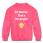 I'm Smarter Than a 5th Grader Kids' Crewneck Sweatshirt - neon pink