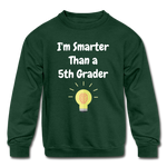 I'm Smarter Than a 5th Grader Kids' Crewneck Sweatshirt - forest green