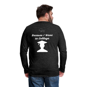 I'm Smarter Than a 5th Grader Men's Premium Long Sleeve T-Shirt - charcoal gray