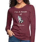 I'm a House of Prayer Women's Premium Long Sleeve T-Shirt - heather burgundy