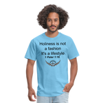 Holiness is not a fashion Men's T-Shirt - aquatic blue