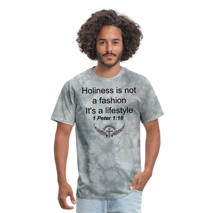 Holiness is not a fashion Men's T-Shirt - grey tie dye