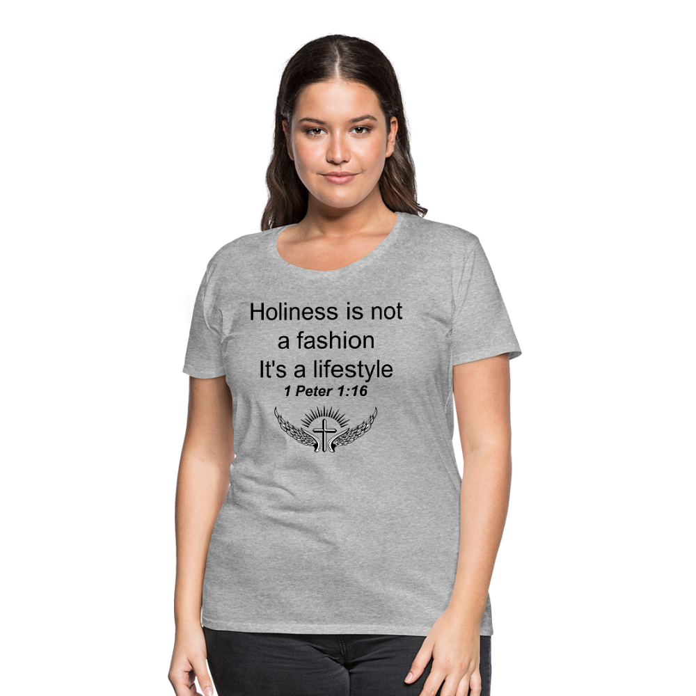 Holiness is not a fashion Women's Premium T-Shirt - heather gray