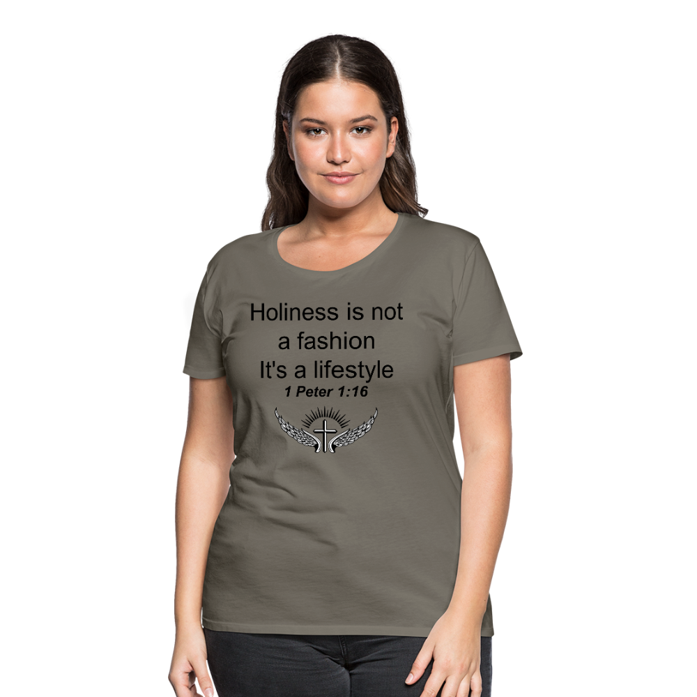 Holiness is not a fashion Women's Premium T-Shirt - asphalt gray