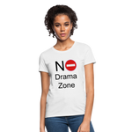 No Drama Zone Women's T-Shirt - white
