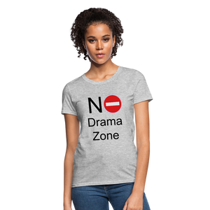 No Drama Zone Women's T-Shirt - heather gray