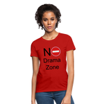 No Drama Zone Women's T-Shirt - red