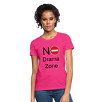 No Drama Zone Women's T-Shirt - fuchsia