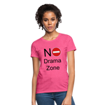 No Drama Zone Women's T-Shirt - heather pink