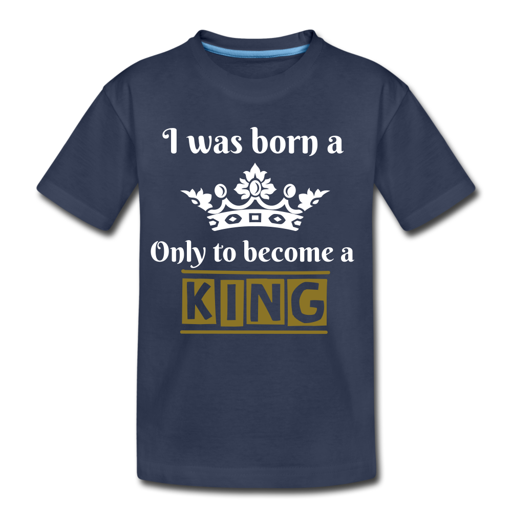 I was Born a Prince...Kids' Premium T-Shirt - navy