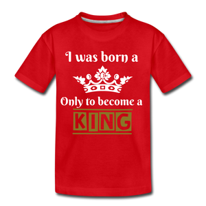 I was Born a Prince...Kids' Premium T-Shirt - red